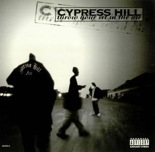Throw Your Set in the Air 1995 single by Cypress Hill