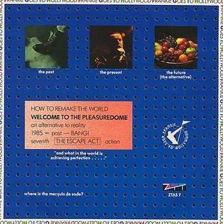 Welcome to the Pleasuredome (song) 1985 single by Frankie Goes to Hollywood