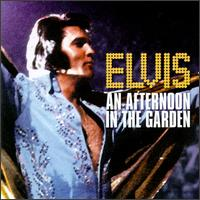 <i>An Afternoon in the Garden</i> 1997 live album by Elvis Presley