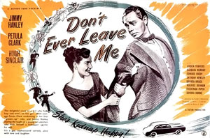<i>Dont Ever Leave Me</i> 1949 film by Arthur Crabtree