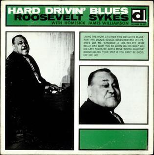 <i>Hard Drivin Blues</i> 1964 studio album by Roosevelt Sykes with Homesick James Williamson