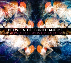<i>The Parallax: Hypersleep Dialogues</i> 2011 EP by Between the Buried and Me