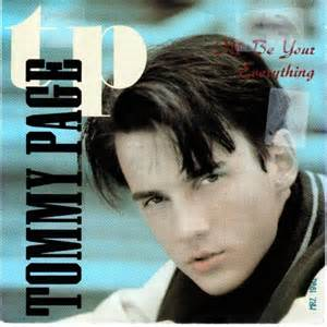 Ill Be Your Everything (Tommy Page song) 1990 single by Tommy Page