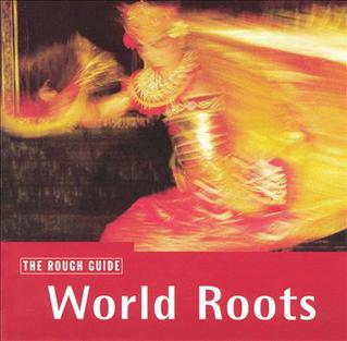 <i>The Rough Guide to World Roots</i> 1999 compilation album by Various artists