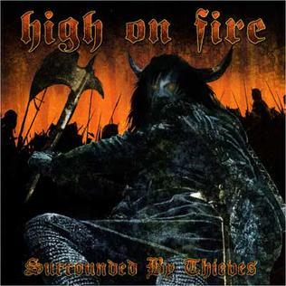 <i>Surrounded by Thieves</i> 2002 studio album by High on Fire