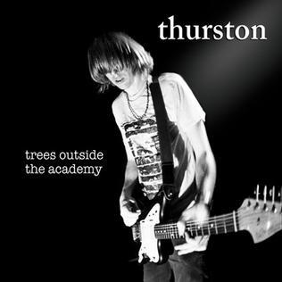 <i>Trees Outside the Academy</i> 2007 studio album by Thurston Moore