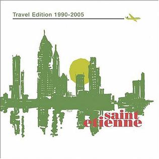 <i>Travel Edition 1990–2005</i> 2004 greatest hits album by Saint Etienne