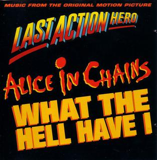 What the Hell Have I 1993 single by Alice in Chains