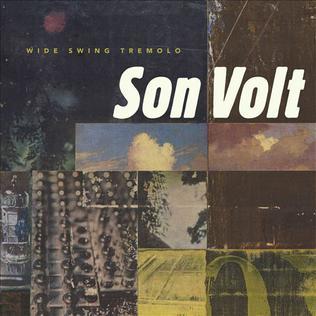 <i>Wide Swing Tremolo</i> 1998 studio album by Son Volt