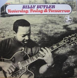 <i>Yesterday, Today & Tomorrow</i> (Billy Butler album) 1969 studio album by Billy Butler