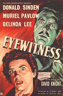 <i>Eyewitness</i> (1956 film) 1956 film by Muriel Box