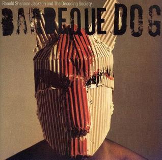 <i>Barbeque Dog</i> 1983 studio album by Ronald Shannon Jackson and The Decoding Society