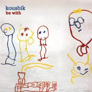 <i>Be With</i> 2005 compilation album by Koushik