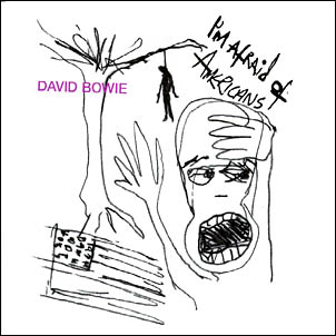 Im Afraid of Americans 1997 song with lyrics by David Bowie performed by David Bowie