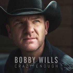 <i>Crazy Enough</i> (Bobby Wills album) 2014 studio album by Bobby Wills