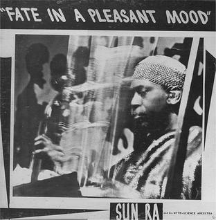 <i>Fate in a Pleasant Mood</i> album by Sun Ra
