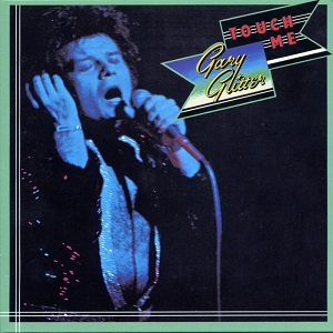 <i>Touch Me</i> (Gary Glitter album) 1973 studio album by Gary Glitter