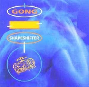 <i>Shapeshifter</i> (Gong album) 1992 studio album by Daevid Allens Gong