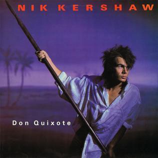 Don Quixote (Nik Kershaw song) 1985 single by Nik Kershaw