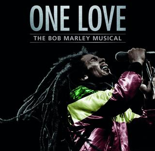 <i>One Love: The Bob Marley Musical</i>