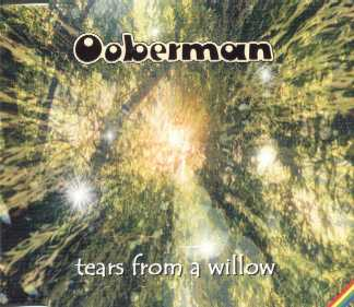Ooberman Tears From A Willow