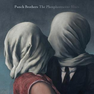 <i>The Phosphorescent Blues</i> 2015 studio album by Punch Brothers