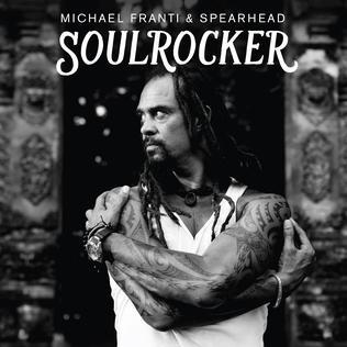 <i>Soulrocker</i> 2016 studio album by Michael Franti & Spearhead