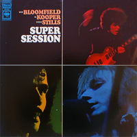 <i>Super Session</i> 1968 studio album by Mike Bloomfield, Al Kooper & Stephen Stills