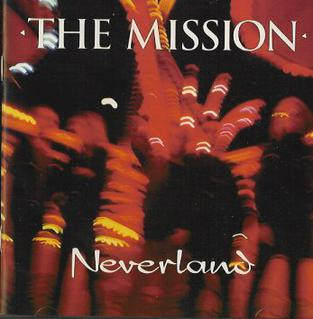<i>Neverland</i> (The Mission album) 1995 studio album by The Mission