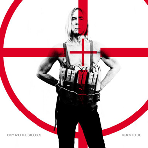 <i>Ready to Die</i> (The Stooges album) 2013 studio album by Iggy and the Stooges