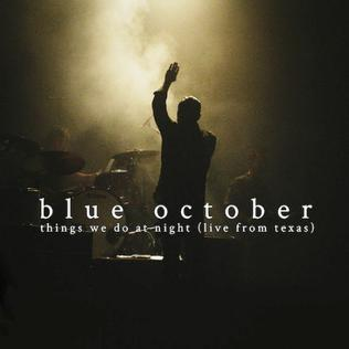 <i>Things We Do at Night (Live from Texas)</i> 2015 album by Blue October