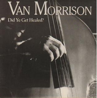 Did Ye Get Healed? single by Van Morrison