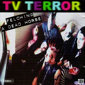 <i>TV Terror: Felching a Dead Horse</i> 1997 compilation album by Various artists