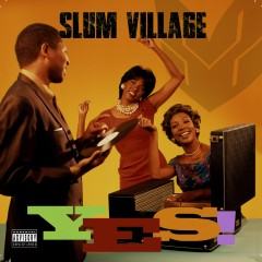 <i>Yes!</i> (Slum Village album) 2015 studio album by Slum Village