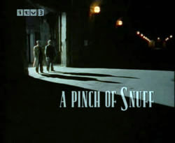 <i>A Pinch of Snuff</i> (TV series)