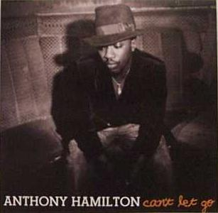 Cant Let Go Anthony Hamilton Song Wikipedia
