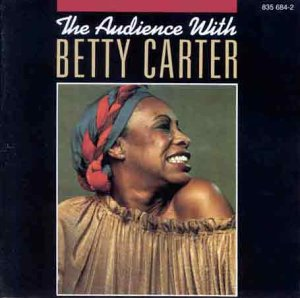 <i>The Audience with Betty Carter</i> 1980 live album by Betty Carter