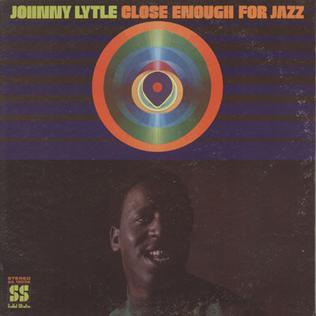 <i>Close Enough for Jazz</i> 1969 studio album by Johnny Lytle