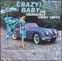 <i>Crazy! Baby</i> 1960 studio album by Jimmy Smith