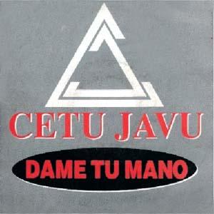 Dáme Tu Mano 1992 single by Cetu Javu