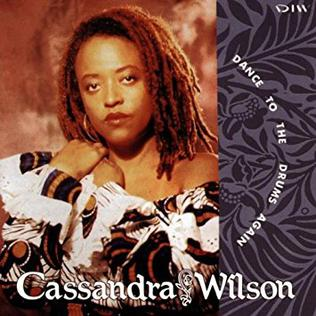 <i>Dance to the Drums Again</i> 1992 studio album by Cassandra Wilson