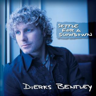 Titelbild des Gesangs Settle For A Slowdown von Dierks Bentley