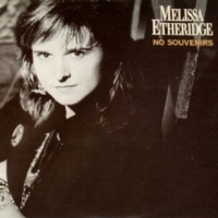 No Souvenirs 1989 single by Melissa Etheridge