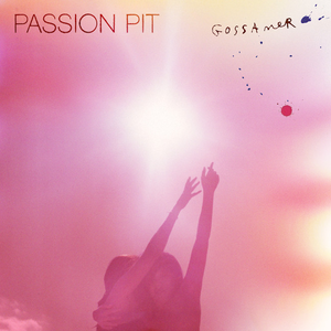 it's not my fault i'm happy gossamer passion pit