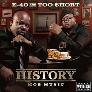 <i>History: Mob Music</i> 2012 studio album by E-40 and Too Short