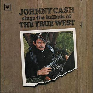 <i>Johnny Cash Sings the Ballads of the True West</i> 1965 concept album by Johnny Cash