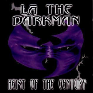 <i>Heist of the Century</i> 1998 studio album by La the Darkman