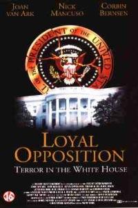 [Image: Loyal_Opposition-Terror_in_the_White_House.jpg]