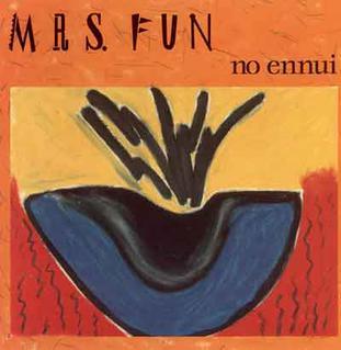 <i>No Ennui</i> 1995 studio album by Mrs. Fun