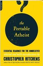 The Portable Atheist: Essential Readings for t...